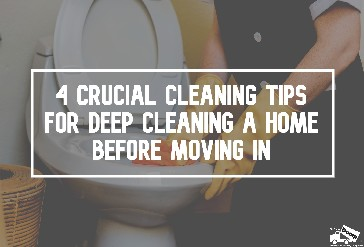 Crucial Cleaning Tips for Deep Cleaning a Home