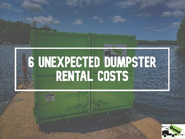 6 Unexpected Dumpster Rental Costs